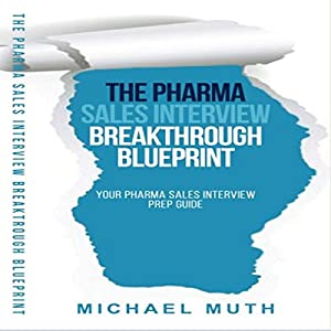 The Pharma Sales Interview Breakthrough Blueprint Audiobook