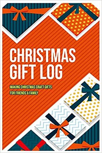 Buy Making Christmas Craft Gifts For Friends Family Christmas Gift Log Write A Gift List Birthday Wish List On Christmas Day Holidays New Year For Frienship Special Gift For You Book