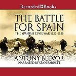 The Battle for Spain: The Spanish Civil War 1936-1939 | Antony Beevor