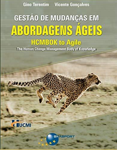 Gestão De Mudanças Em Ambientes Ágeis: Hcmbok To Agile