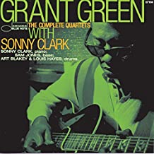 Grant Green: The Complete Quartets With Sonny Clark
