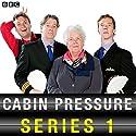 Cabin Pressure Radio/TV Program by John Finnemore Narrated by Stephanie Cole, Roger Allam, Benedict Cumberbatch