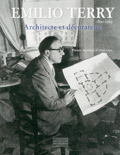Emilio Terry: Architect and Interior Designer, 1890 -1969  [Arizzoli-Clementel, Pierre] (Tapa Dura)
