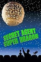 Mystery Science Theater 3000: Secret Agent Super Dragon