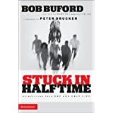 Stuck in Halftime: Reinvesting Your One and Only Life