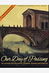 Our Day of Passing: An Anthology of Short Stories, Poems and Essays Paperback
