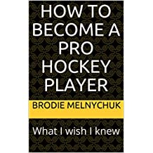 How to Become a Pro Hockey Player: What I wish I knew