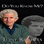 Do You Know Me?   Tony Roberts
