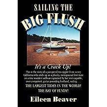 Sailing the Big Flush