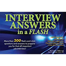 Interview Answers in a Flash: More than 200 flash card-style questions and answers to prepare you for that all-important job interview!