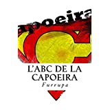 L'ABC de la Capoeira (French Edition)