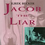 Jacob the Liar | Jurek Becker,Leila Vennewitz (translator)