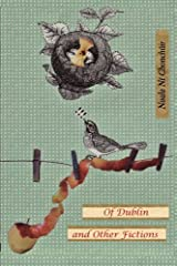 Of Dublin and Other Fictions by Nuala Ni Chonchuir (2013-09-27) Paperback