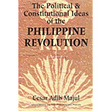 The Political and Constitutional Ideas of the Philippine Revolution