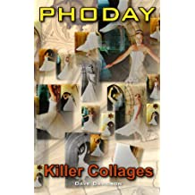 PHODAY Killer Collages