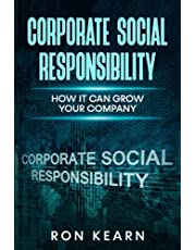 CORPORATE SOCIAL RESPONSIBILITY: HOW IT CAN GROW YOUR COMPANY