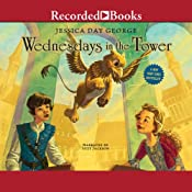 Wednesdays in the Tower: Tuesdays at the Castle, Book 2 | Jessica Day George