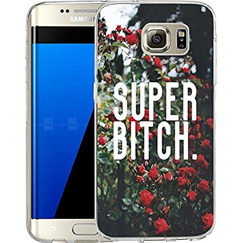 Galaxy S7 Edge Case Samsung Galaxy S7 Edge Case TPU Non-Slip High Definition Printing Super bitch Sales