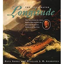 The Illustrated Longitude: The True Story Of A Lone Genius Who Solved The Greatest Scientif