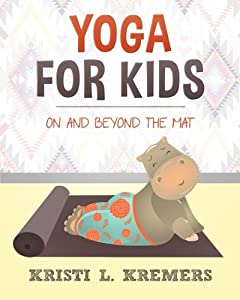 Yoga for Kids: On and Beyond the Mat