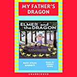 Elmer and the Dragon: My Father's Dragon 2 | Ruth Stiles Gannett