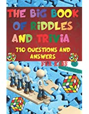 The Big Book Of Riddles And Trivia For Kids: 710 Questions & Answers of Riddles and Brain Teasers For Kids and Whole Family. Funny Puzzles on Medium and Difficult Levels for Smart Children (boys and girls). | Activity Game Book, Gift Ideas |
