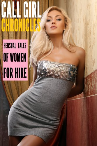 Telephone call Girl Chronicles: Sensual Tales of Women for Hire