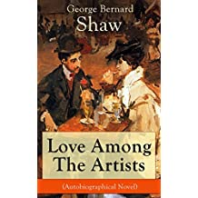 Love Among The Artists (Autobiographical Novel): A Story With a Purpose