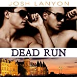 Dead Run: Dangerous Ground, Book 4   Josh Lanyon