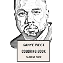 Kanye West Coloring Book: BLack Jesus and Rapper God Kardashian Involved Prodigy and Art Talent Inspired Adult Coloring Book
