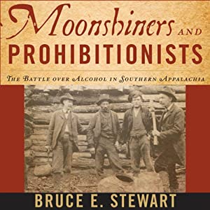 Moonshiners and Prohibitionists Audiobook