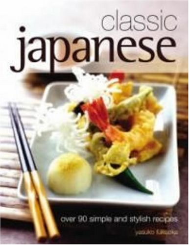 Download classic japanese over 90 simple and stylish recipes book download classic japanese over 90 simple and stylish recipes book pdf audio id0bbp11e forumfinder Images