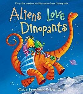 Aliens Love Dinopants (The Underpants Books)