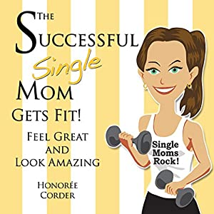The Successful Single Mom Gets Fit! Audiobook
