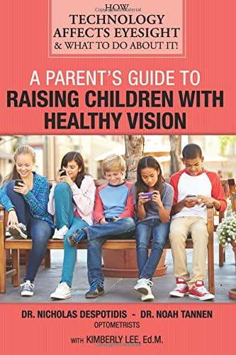 A Parent's Guide to Raising Children with Healthy Vision: How Technology Affects Eyesight & What to Do About It!