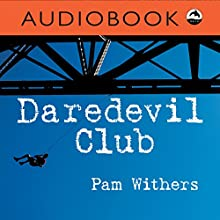Daredevil Club: Orca Currents Audiobook by Pam Withers Narrated by Iambic Productions