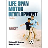 Life Span Motor Development 6th Edition With Web Study Guide
