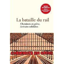 La bataille du rail - Cheminots en grève, écrivains solidaires (French Edition)