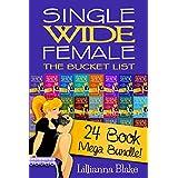 Single Wide Female: The Bucket List Mega Bundle - 24 Books (Books 1-24)