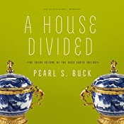 A House Divided: The House of Earth Trilogy, Book 3 | Pearl S. Buck