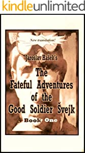Fateful Adventures of the Good Soldier Svejk During the World War, Book One