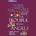 The Trouble with Angels | Debbie Macomber