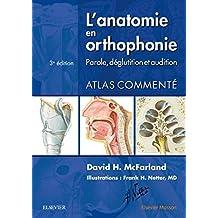 L'anatomie En Orthophonie: Parole, Déglutition et Audition 3e Éd.