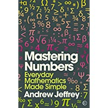 Mastering Numbers: Everyday Mathematics Made Simple