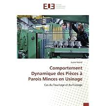 Comportement Dynamique des Pièces à Parois Minces en Usinage: Cas du Tournage et du Fraisage