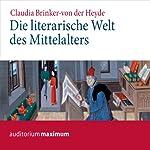 Die literarische Welt des Mittelalters | Claudia Brinker von der Heyde