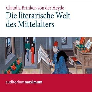 Die literarische Welt des Mittelalters Hörbuch