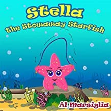 Stella the Stowaway Starfish: A happy kiddie's bedtime story