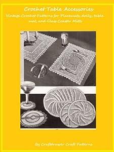 Crochet Table Accessories - Vintage Crochet Patterns for Place Mats, Coasters, Doilies