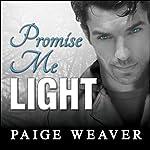 Promise Me Light: Promise Me Series, Book 2 | Paige Weaver